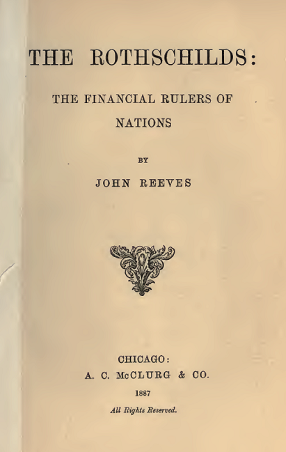 http://www.the-savoisien.com/blog/public/img5/John_Reeves_Rothschilds_financial_rulers_nations.png