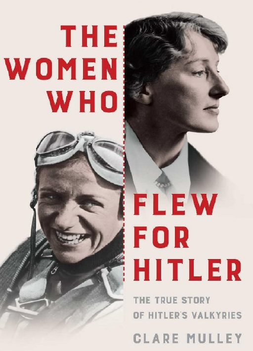 Mulley_Clare_The_women_who_flew_for_Hitler.jpg